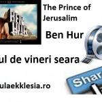 Filmul de vineri seara-Ben Hur-The Prince of Jerusalim