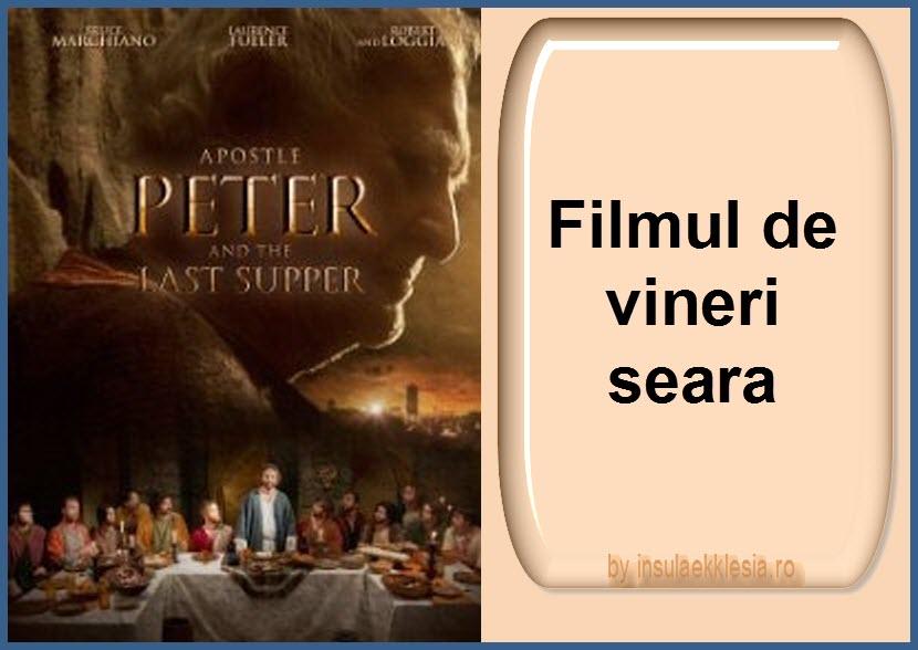Filmul de vineri seara-Apostolul Petru si Cina cea de Taina (2012)